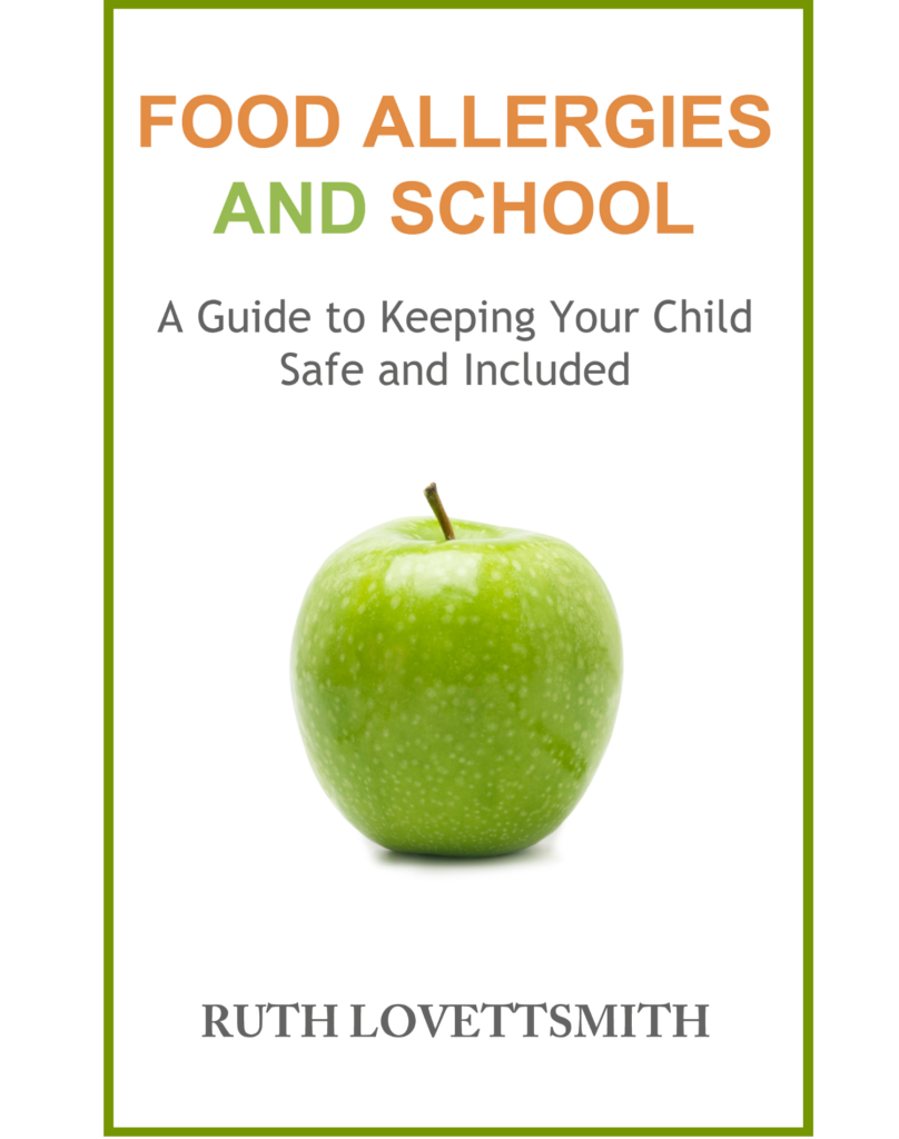 Food Allergies in School: A Guide to Keeping Your Child Safe and Included by Ruth Lovett Smith