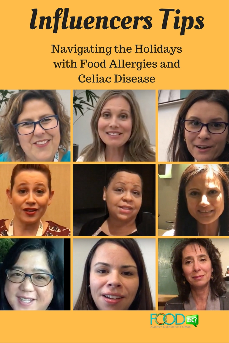 Discover what tips these food allergy and celiac influencers have for navigating the holidays. They share questions to ask prior to events, how to be prepared, being creative, actions to take for safer airline travel and tips on communicating needs to family members at https://foodasc.com.