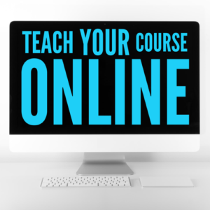 Teach Your Course Online